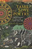 Tamil Love Poetry : The Five Hundred Short Poems of the Ainkurunuru, , 0231150644