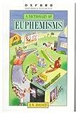 A Dictionary of Euphemisms, R. W. Holder, 0192800515