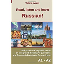 Read, listen and learn Russian!: Storybook for beginners with an integrated dictionary, questions and free mp3-downloads for each text