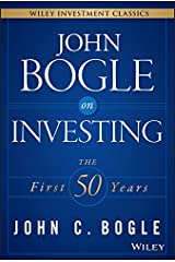 John Bogle on Investing: The First 50 Years (Wiley Investment Classics) Kindle Edition