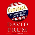Comeback: Conservatism That Can Win Again   David Frum
