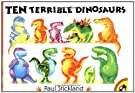 Ten Terrible Dinosaurs (Picture Puffins), by Paul Stickland