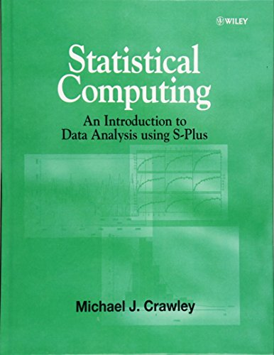 Statistical Computing: An Introduction to Data Analysis using S-Plus