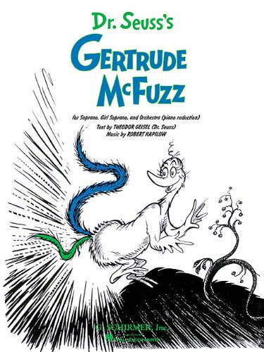 Dr. Suess's Gertrude McFuzz: Vocal Score
