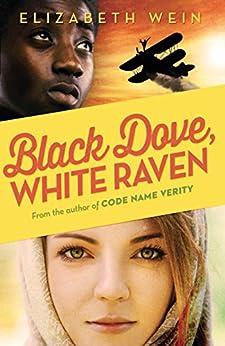 Black Dove, White Raven por [Wein, Elizabeth]