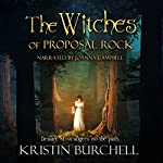 The Witches of Proposal Rock | Kristin Burchell