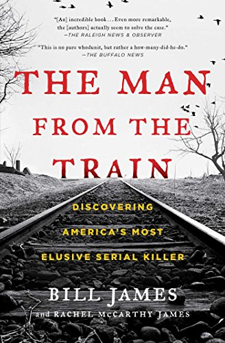 (The Man from the Train: The Solving of a Century-Old Serial Killer Mystery)