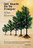 God Wants Me to Prosper, Tyrone D. Jones, 1462854958