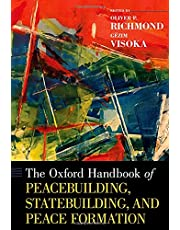The Oxford Handbook of Peacebuilding, Statebuilding, and Peace Formation