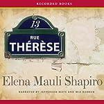 13 Rue Thérèse: A Novel | Elena Mauli Shapiro