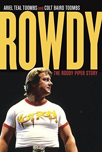 Rowdy: The Roddy Piper Story (Roddy Rowdy Piper)