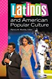 Latinos and American Popular Culture, , 0313392226