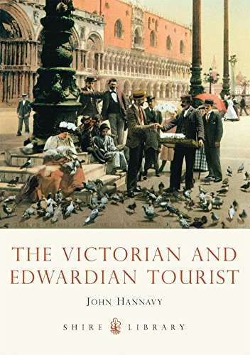 The Victorian and Edwardian Tourist (Shire Library) John Hannavy