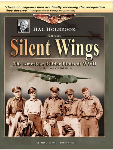 Silent Wings - The American Glider Pilots of WWII (Silent Wings The American Glider Pilots Of Wwii)
