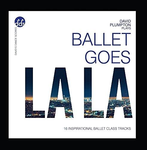 Ballet Goes La La: Inspirational Ballet Class Music