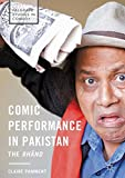 "Claire Pamment, ""Comic Performance in Pakistan: The Bhānd"" (Palgrave Macmillan, 2017)"