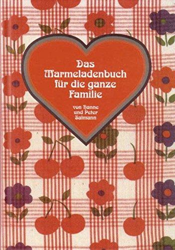 Das Marmeladenbuch: Für die ganz Familie