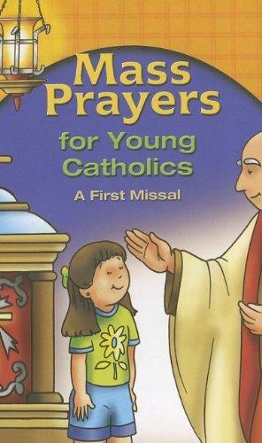 Mass Prayers for Young Catholics: A First Missal pdf epub