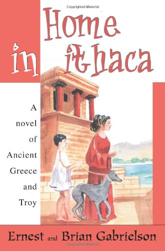 Home in Ithaca: A novel of Ancient Greece and Troy