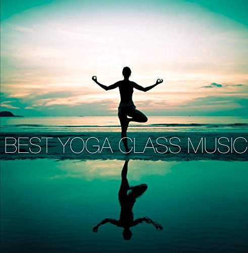 Best Yoga Class Music (Best Yoga Music Cd)