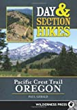 Day and Section Hikes Pacific Crest Trail: Oregon (Day & Section Hikes)