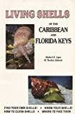 Living Shells of the Caribbean and Florida Keys, Robert E. Lipe and R. Tucker Abbott, 0915826259