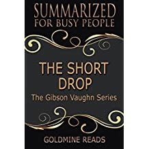 Summary: The Short Drop (The Gibson Vaughn Series) - Summarized for Busy People: Based on the Book by Matthew FitzSimmons