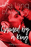 Claimed By A King: A King Brothers Novel (The Fixer Series Book 4)