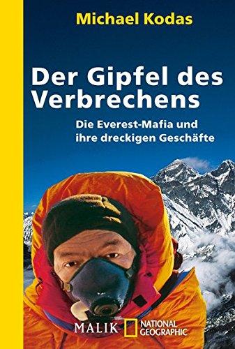 Der Gipfel des Verbrechens: Die Everest-Mafia und ihre dreckigen Geschäfte