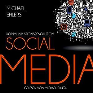 Kommunikationsrevolution Social Media Hörbuch