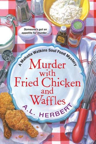 Murder with Fried Chicken and Waffles (A Mahalia Watkins Mystery) (Fried Chicken And Waffles compare prices)