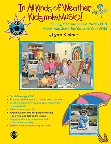 In All Kinds of Weather, Kids Make Music!: Sunny, Stormy, and Always Fun Music Activities for You and Your Child, Book &