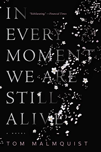 In every moment we are still alive kindle edition by tom malmquist in every moment we are still alive by malmquist tom fandeluxe