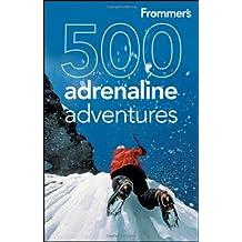 Frommer's 500 Adrenaline Adventures