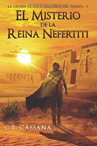 El misterio de la Reina Nefertiti: Volume 1 (Charlie Wilford y el misterio de la Reina Nefertiti) Tapa blanda – 10 ago 2015 C. T. Cassana 1516976290 Historical - General Spanish: Grades 4-7