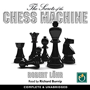 The Secrets of the Chess Machine Audiobook
