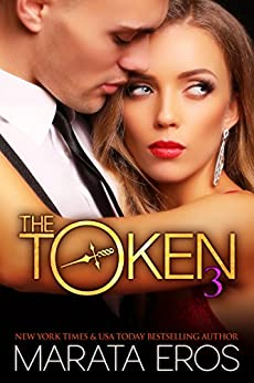The Token (#3): Alpha Billionaire Dark Romance by [Eros, Marata]