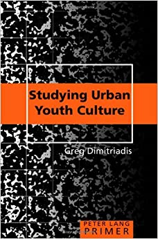 Studying Urban Youth Culture Primer (Peter Lang Primers in Education)