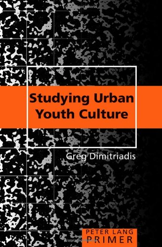Studying Urban Youth Culture Primer (Peter Lang Primer)