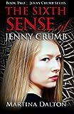 The Sixth Sense of Jenny Crumb (The Jenny Crumb Series) (Volume 2)