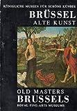 img - for Alte Kunst / Old Masters -- Konigliche Museen Fur Schone Kunste Von Belgien Zu Brussel book / textbook / text book