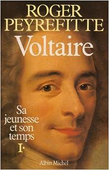 VOLTAIRE, SA JEUNESSE, SON TEMPS. Tome 1