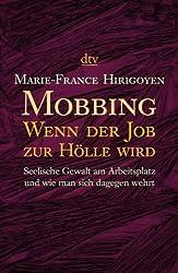 Mobbing: wenn der Job zur Hölle wird - seelische Gewalt am Arbeitsplatz und wie man sich dagegen wehrt