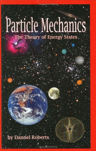 Particle Mechanics: The Theory Of Energy States