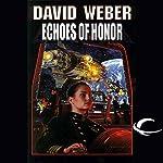 Echoes of Honor: Honor Harrington, Book 8   David Weber