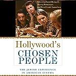 Hollywood's Chosen People: The Jewish Experience in American Cinema | Murray Pomerance,Daniel Bernardi,Hava Tirosh-Samuelson