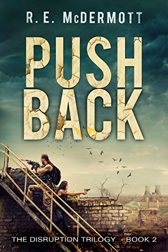 Push Back: After the EMP (Disruption Trilogy Book 2) by [McDermott, R.E.]