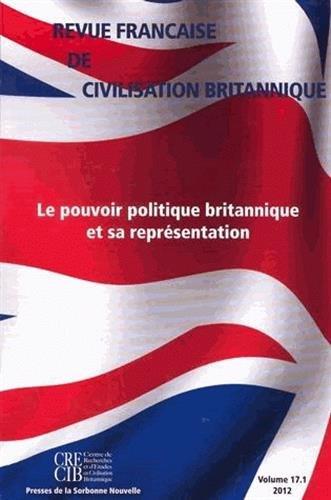 Download revue francaise de civilisation britannique, volume xvii(1)/2012. pouvo ir politique britannique et sa pdf