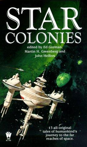 Star Colonies - Ed Gorman; Martin H. Greenberg; John Helfers