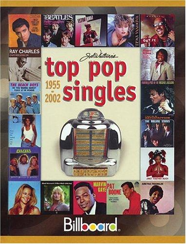 Billboard's Top Pop Singles 1955-2002 (JOEL WHITBURN'S TOP POP SINGLES (CUMULATIVE))